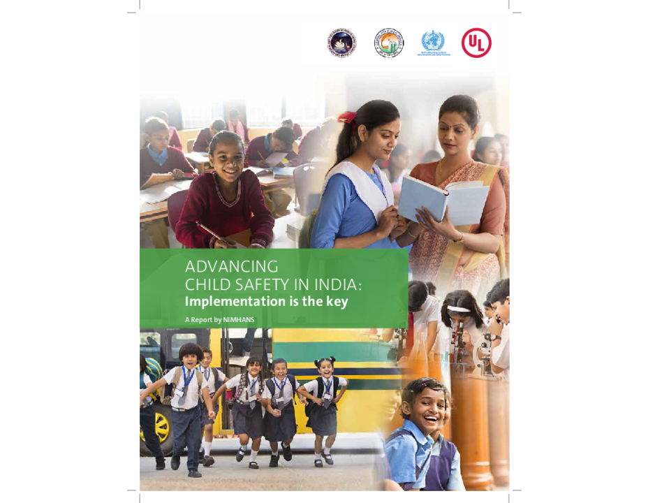 Advancing Child Safety in India- Implementation is the Key. A report by Underwriters Laboratories and NIMHANS