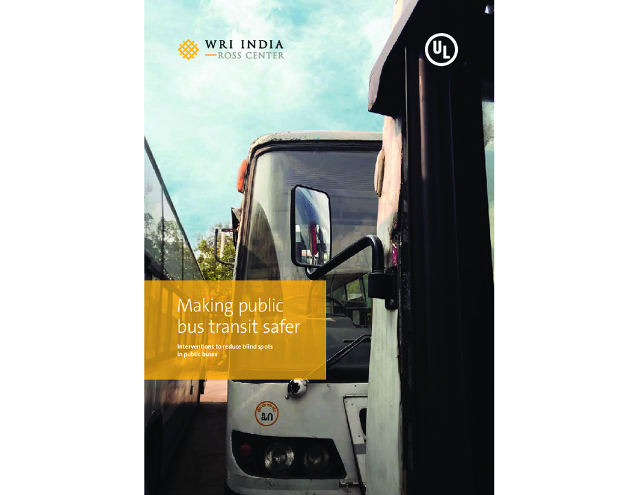 WRI India: Making public bus transit safer – Interventions to reduce blind spots in public buses