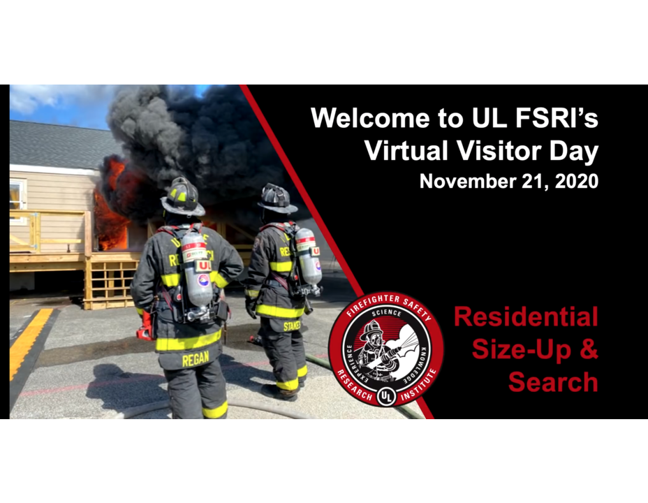 UL FSRI Residential Size-Up and Search & Rescue: Virtual Visitor Day